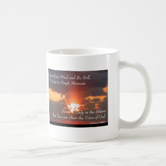 Quiet Your Mind! Coffee Mug