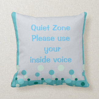 Quiet Zone, Please use Your Inside Voice Pillow