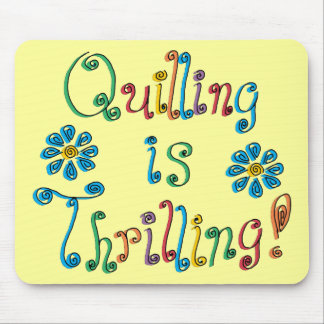 Quilling Is Thrilling Mouse Pad