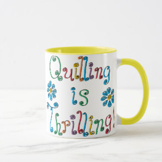 Quilling Is Thrilling Mug