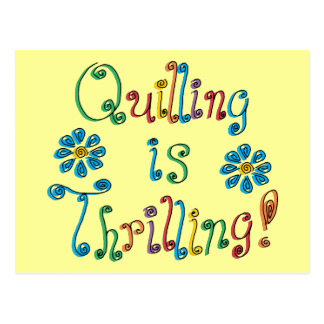 Quilling Is Thrilling Postcard
