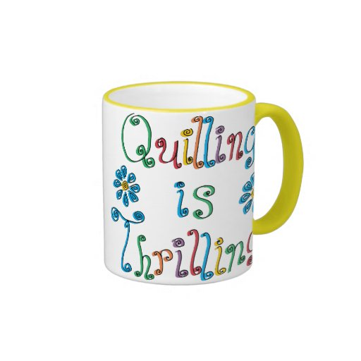 Quilling Is Thrilling Ringer Coffee Mug