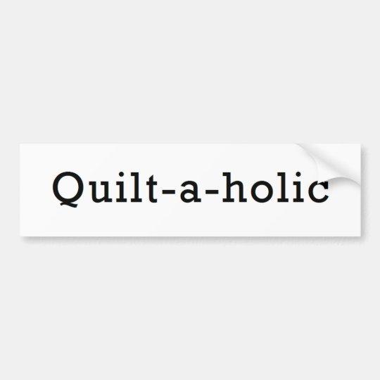 Quilt-a-holic Bumper Sticker