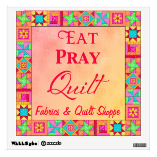 Quilt Block Border Art Eat Pray Quilt Business Wall Sticker