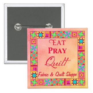 Quilt Block Border Art Eat Pray Quilt Name Badge Button