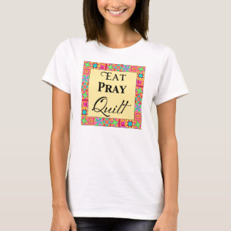 Quilt Blocks Art Border Art Eat Pray Quilt Yellow T-Shirt
