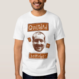 quilt dad is my homeboy tshirt