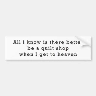 Quilt Shop in Heaven Bumper Sticker
