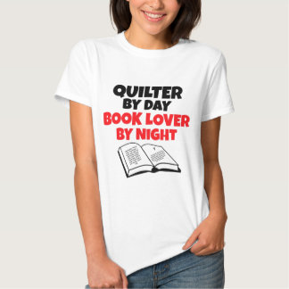 Quilter by Day Book Lover by Night T-shirts