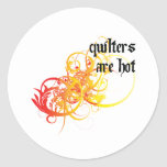Quilters Are Hot Round Stickers