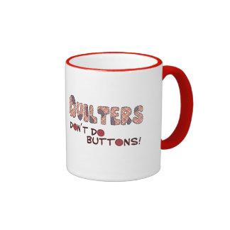 Quilters Don´t hace los botones Taza De Dos Colores