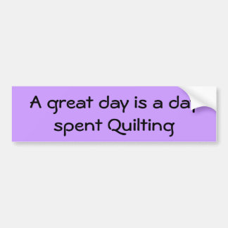 quilters great day bumper stickers