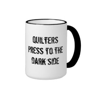 Quilters press to the dark side ringer mug