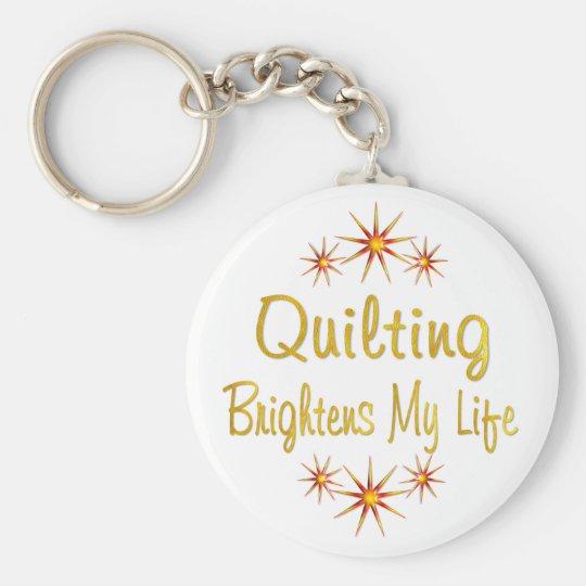 Quilting Brightens My Life Keychain