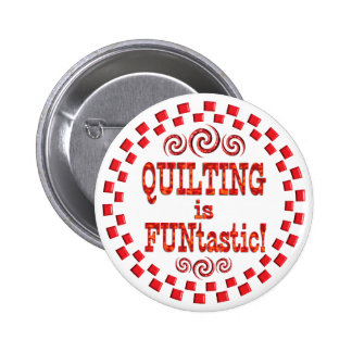 Quilting is FUNtastic Pinback Button
