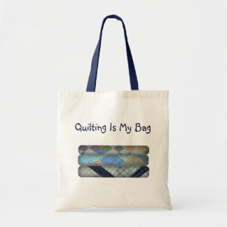 Quilting Is My Bag Tote Bag