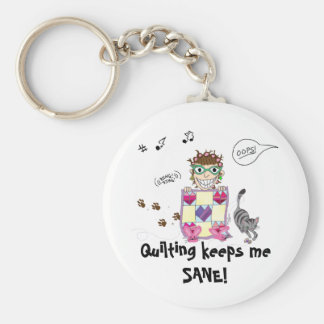 Quilting keeps me SANE! Keychain