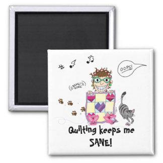 Quilting keeps me SANE! Magnet
