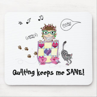 Quilting keeps me SANE! Mousepad