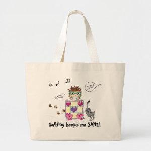 Quilting keeps me SANE! Totebag bag