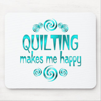 Quilting Makes Me Happy Mouse Pad