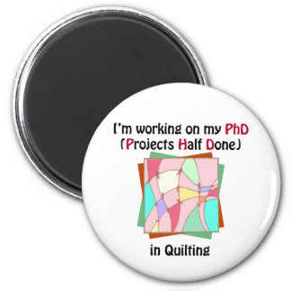 Quilting PhD 2 Inch Round Magnet