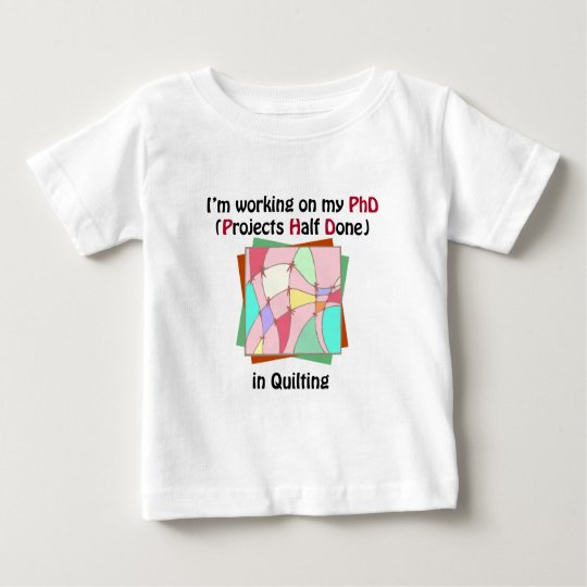 Quilting PhD Baby T-Shirt