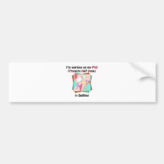 Quilting PhD Bumper Sticker