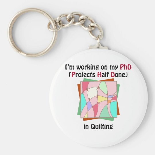 Quilting PhD Keychain