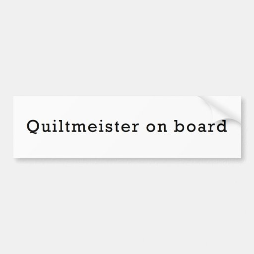 Quiltmeister on Board Bumper Sticker Car Bumper Sticker