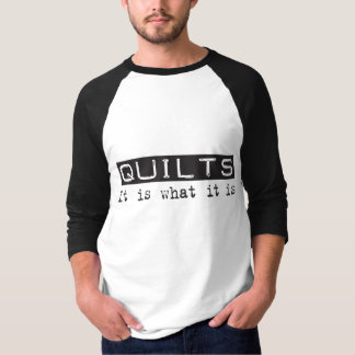 Quilts It Is Tee Shirts