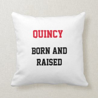 Quincy Born and Raised Throw Pillow