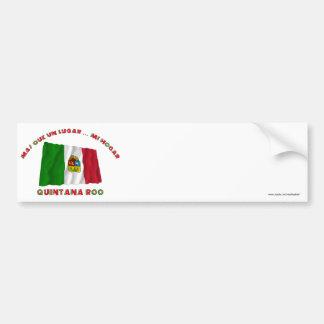 Quintana Roo - Más Que un Lugar ... Mi Hogar Bumper Sticker