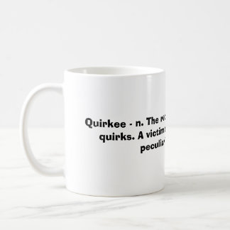 Quirkee - n. The recipient of other people's qu... Coffee Mug