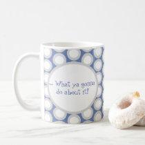 Quirky sayings mug..fun gift.. Secret Santa... Coffee Mug