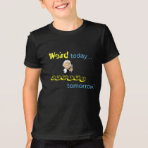 Quirky today... genius tomorrow! T-Shirt