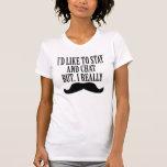 quisiera permanecer y charlar pero bigote de i rea camisetas