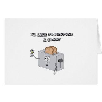 Quisiera proponer una tostada tarjeta de felicitación