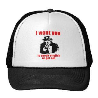 Quisiera que usted hable inglés o que saliera gorras