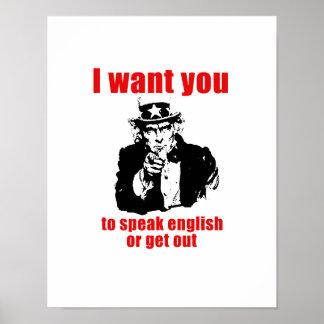 Quisiera que usted hable inglés o que saliera póster