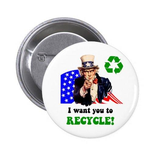 ¡Quisiera que usted reciclara! Pins