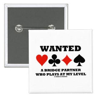 Quiso a un socio del puente que juega en mi nivel pin cuadrado