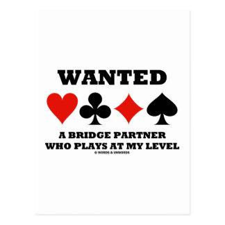 Quiso a un socio del puente que juega en mi nivel postal