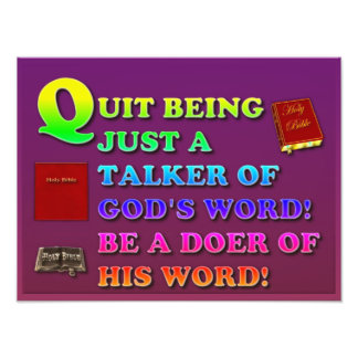 Quit Being Just A Talker Of God's Word! Be A Doer! Photo Print