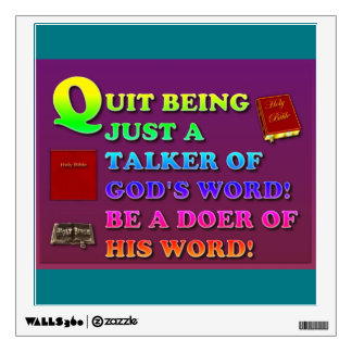 Quit Being Just A Talker Of God's Word! Be A Doer Wall Decal