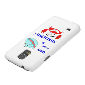 Quit being so Shellfish! Galaxy S5 Cover