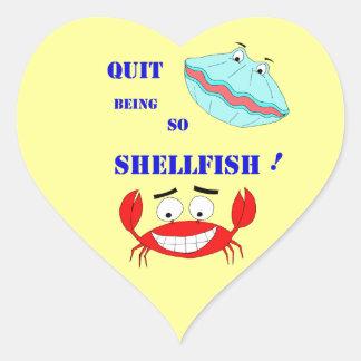 Quit being so Shellfish! Heart Sticker