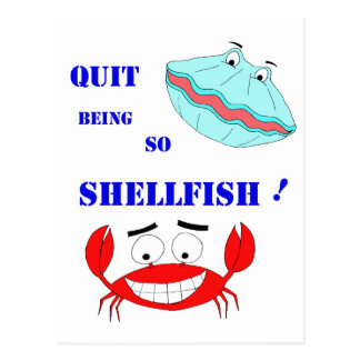 Quit being so Shellfish! Postcard