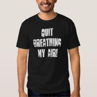 Quit Breathing My Air! T-Shirt