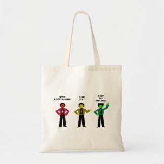 Quit Complaining And Just Keep On Smiling 3 Tote Bag